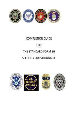 Completion Guide for the Standard Form 86 Security Questionnaire Fredrick E. Stickler