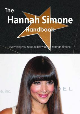 The Hannah Simone Handbook - Everything You Need to Know about Hannah Simone  by  Emily Smith