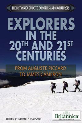 Explorers in the 20th and 21st Centuries  by  Kenneth Pletcher