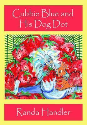 Cubbie Blue and His Dog Dot - Book 1 Randa Handler