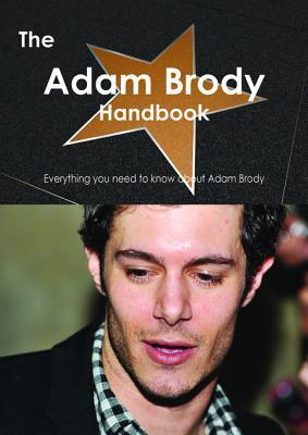 The Adam Brody Handbook - Everything You Need to Know about Adam Brody Emily Smith