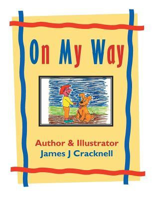 On My Way  by  James J. Cracknell