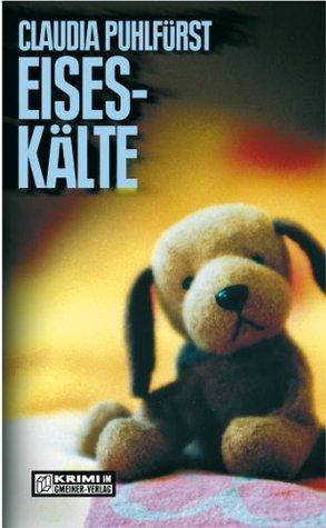 Eiseskälte: Kriminalroman  by  Claudia Puhlfürst