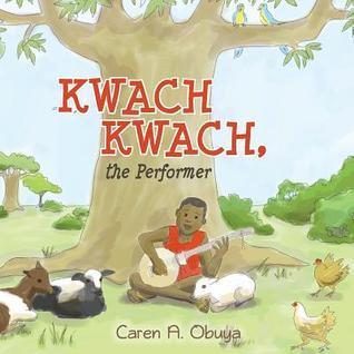 Kwach Kwach, the Performer Caren A. Obuya