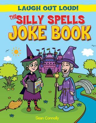 The Silly Spells Joke Book  by  Sean Connolly