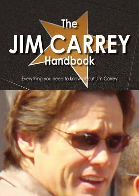 The Jim Carrey Handbook - Everything You Need to Know about Jim Carrey  by  Allison Grim