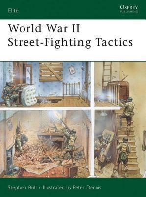 World War II Street-Fighting Tactics  by  Stephen Bull