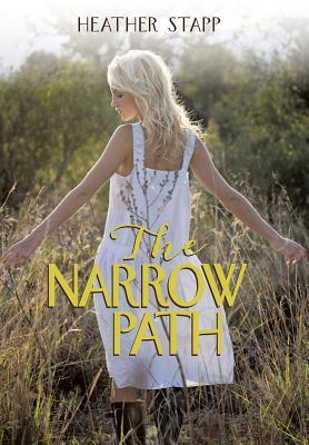 The Narrow Path  by  Heather Stapp