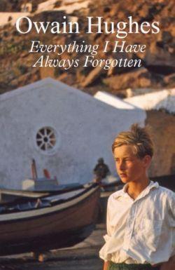 Everything I Have Always Forgotten Owain Hughes