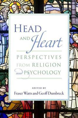 Head and Heart: Perspectives from Religion and Psychology  by  Fraser Watts