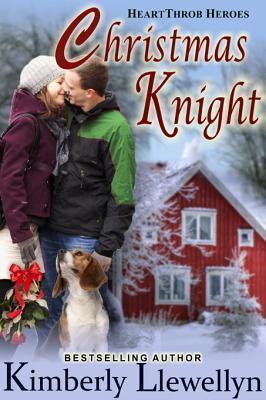 Christmas Knight (Heartthrob Heroes, Book 3) Kimberly Llewellyn