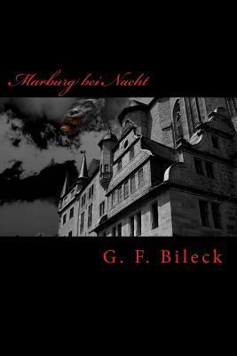 Marburg Bei Nacht: Anekdoten Eines Studentischen Vampirs  by  G F Bileck