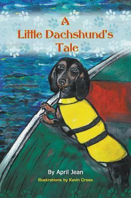 A Little Dachshunds Tale  by  April Jean