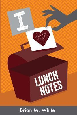 Lunchnotes Brian M. White