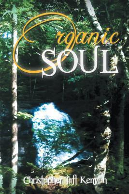 Organic Soul  by  Christopher Taft Kenyon