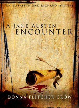 A Jane Austen Encounter (An Elizabeth & Richard Mystery #3) Donna Fletcher Crow