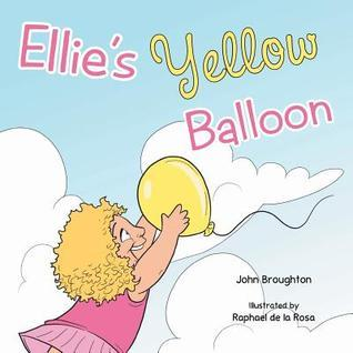 Ellies Yellow Balloon John Broughton