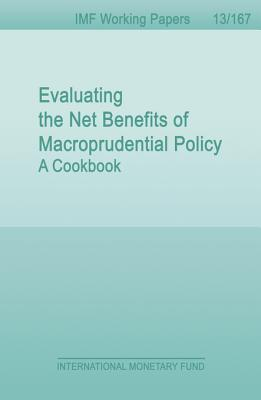 Evaluating the Net Benefits of Macroprudential Policy: A Cookbook Nicolas Arregui