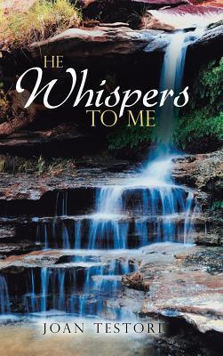 He Whispers to Me  by  Joan Testori
