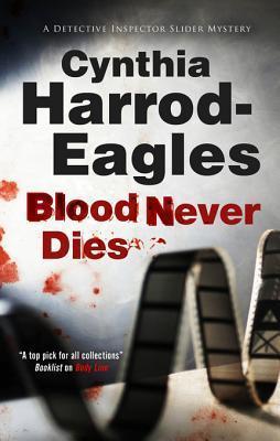 Blood Never Dies: A Bill Slider British Police Procedural Cynthia Harrod-Eagles