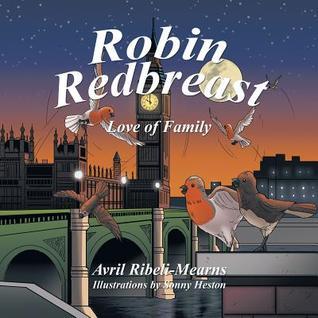 Robin Redbreast: Love of Family Avril Ribeli-Mearns