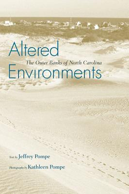 Altered Environments: The Outer Banks of North Carolina Jeffrey J. Pompe