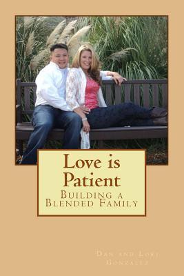 Love Is Patient: Building a Blended Family Dan González
