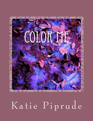 Color Me  by  Katie Jane Piprude