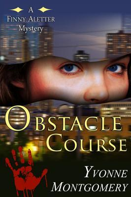 Obstacle Course (a Finny Aletter Mystery, Book 2)  by  Yvonne Montgomery