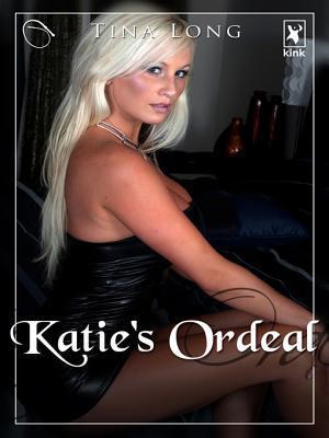 Katies Ordeal  by  Tina Long