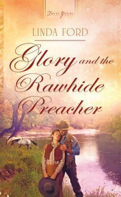 Glory and the Rawhide Preacher Linda Ford