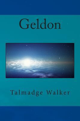Geldon  by  Talmadge Walker
