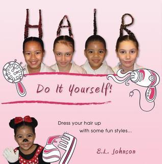 Hair: Do It Yourself!  by  E.L. Johnson