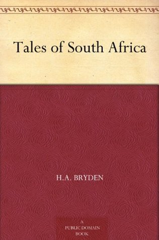 Tales of South Africa H.A. Bryden