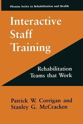 Interactive Staff Training: Rehabilitation Teams That Work Patrick W Corrigan