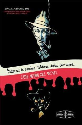 Historias de asesinos, tahúres, daifas, borrachos, neuróticas y poetas: Espejo de los humildes. Luis Antón del Olmet
