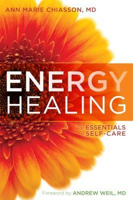 Energy Healing: The Essentials of Self-Care  by  Ann Marie Chiasson