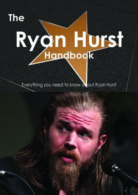 The Ryan Hurst Handbook - Everything You Need to Know about Ryan Hurst Emily Smith