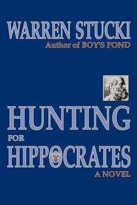 Hunting for Hippocrates Warren J Stucki