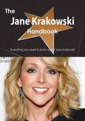 The Jane Krakowski Handbook - Everything You Need to Know about Jane Krakowski Emily Smith