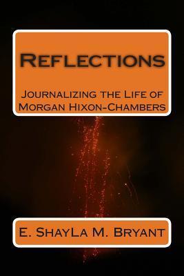 Reflections Shayla M Bryant