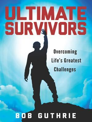 Ultimate Survivors Bob Guthrie