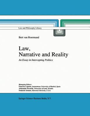 Law, Narrative and Reality: An Essay in Intercepting Politics G.C. van Roermund