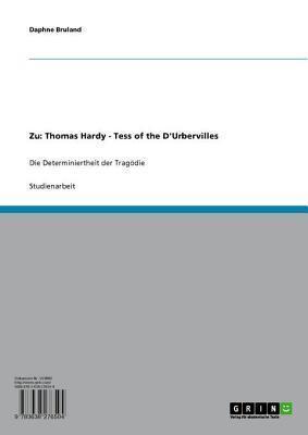 Zu: Thomas Hardy Tess of the DUrbervilles Die Determiniertheit Der Tragodie Daphne Bruland