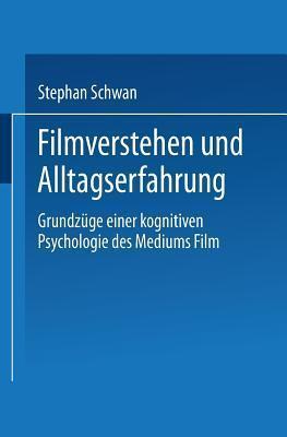 Filmverstehen Und Alltagserfahrung Stephan Schwan