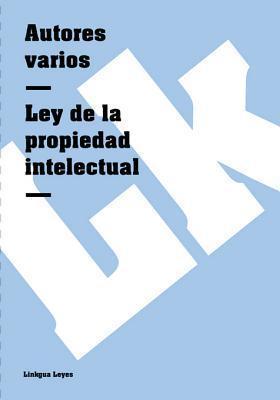 Ley de La Propiedad Intelectual  by  Various