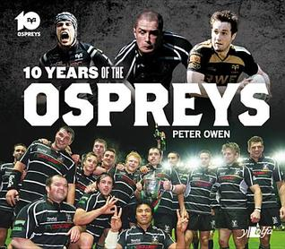 10 Years of the Ospreys  by  Peter Owen