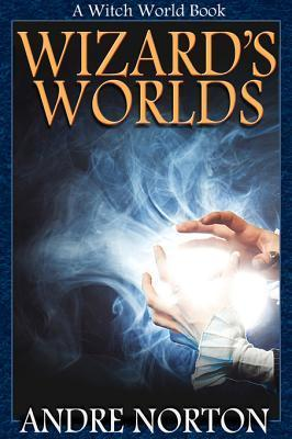 Wizards Worlds:  by  Andre Norton
