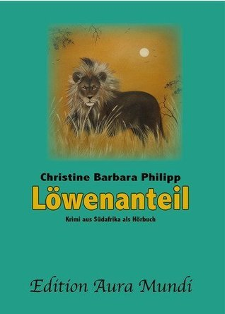 Löwenanteil  by  Christine Barbara Philipp