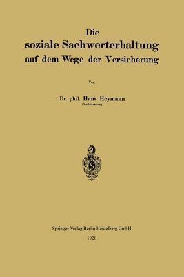 Die Soziale Sachwerterhaltung Auf Dem Wege Der Versicherung Hans Heymann